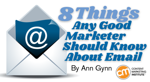 8 Things Any Good Marketer Should Know About Email