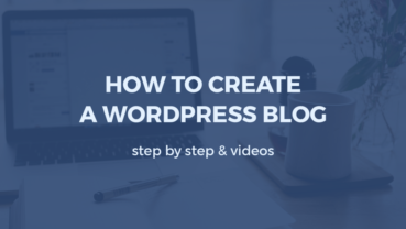 How to create a WordPress blog (step by step + videos)