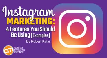 Instagram Marketing: 4 Features You Should Be Using [Examples]