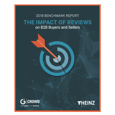 "2018 Benchmark Report: The Impact of ""REVIEWS"" on B2B Buyers and Sellers"