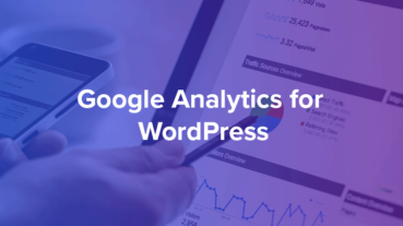 Google Analytics for WordPress: The Definitive Guide (2018 Update)