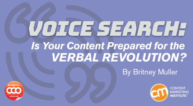 Voice Search: Is Your Content Prepared for the Verbal Revolution?