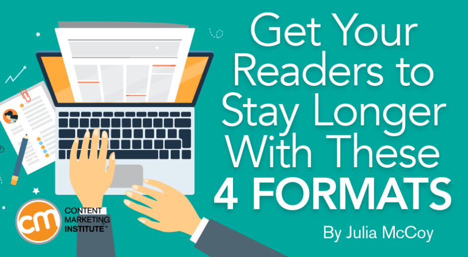 Get Your Readers to Stay Longer With These 4 Formats