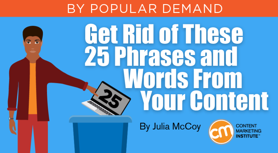 Get Rid of These 25 Phrases and Words From Your Content
