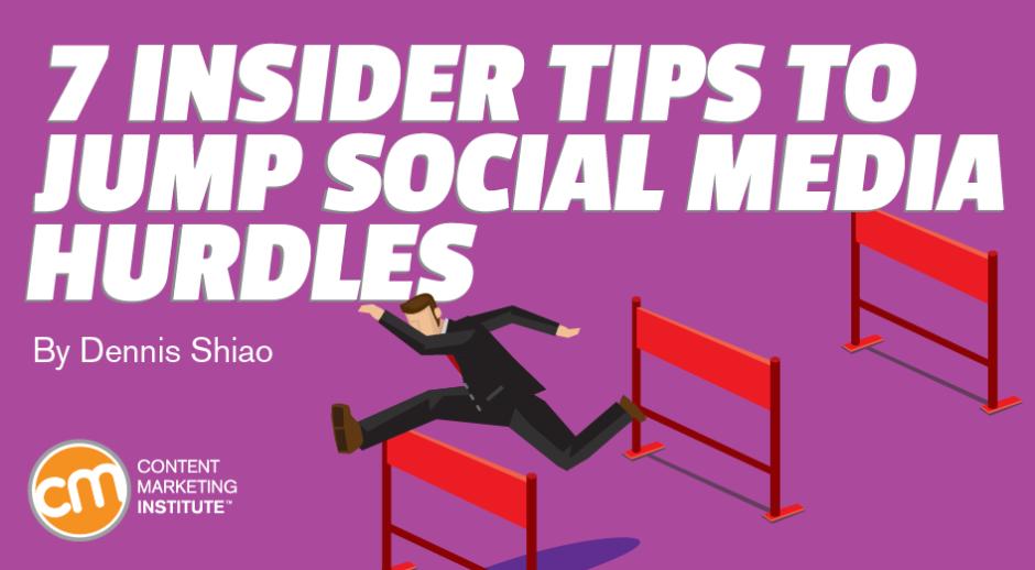 7 Insider Tips to Jump Social Media Hurdles