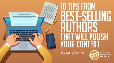 10 Tips From Best-Selling Authors That Will Polish Your Content