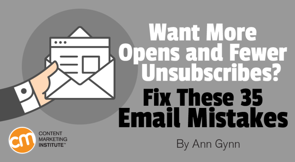 Want More Opens and Fewer Unsubscribes? Fix These 35 Email Mistakes